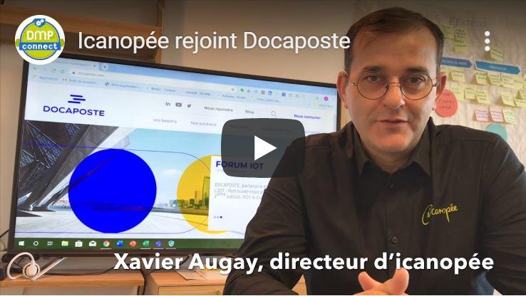 Xavier AUGAY : « L'acquisition d'icanopée par Docaposte est un gage de pérennité pour nos partenaires »