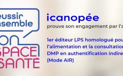 icanopée, 1er éditeur LPS homologué pour la consultation du DMP en authentification indirecte (mode AIR)